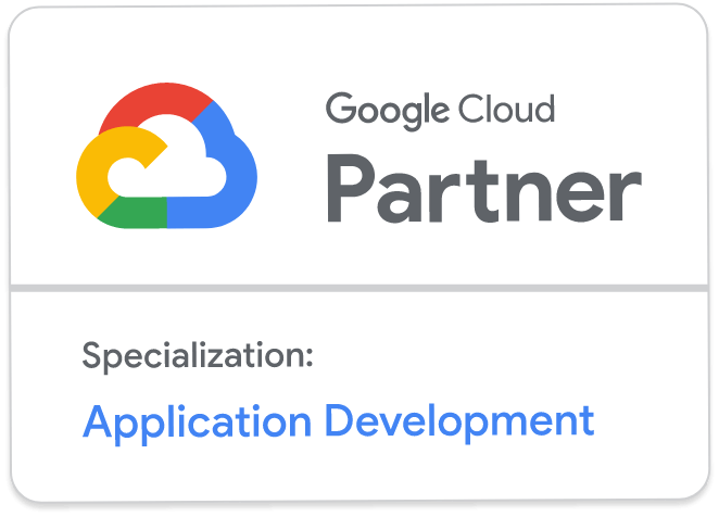Google Cloud Premier Partner / Appplication Development